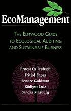 EcoManagement : the Elmwood guide to ecological auditing and sustainable business