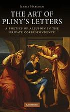 The art of Pliny's letters : a poetics of allusion in the private correspondence
