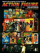 Tomart's encyclopedia & price guide to action figure collectibles