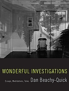 Wonderful investigations : essays, meditations, tales