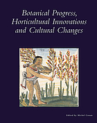 Botanical progress, horticultural innovation and cultural changes