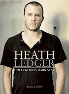 Heath Ledger : Hollywood's dark star