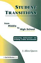 Student transitions from middle to high school : improving achievement and creating a safer environment