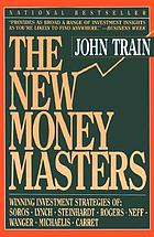 The new money masters : winning investment strategies of Soros, Lynch, Steinhardt, Rogers, Neff, Wanger, Michaelis, Carret