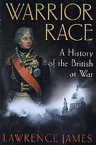 Warrior race : a history of the British at war