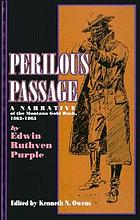 Perilous passage : a narrative of the Montana Gold Rush, 1862-1863