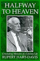 Halfway to heaven : concluding memoirs of a literary life
