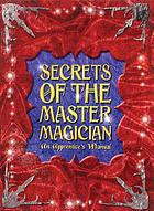 Secrets of the master magician the apprentice's guide