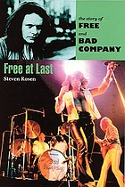 Free at last : the story of Free and Bad Company