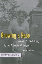 Growing a race : Nellie L. McClung and the fiction of eugenic feminism