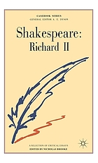 Shakespeare: Richard the Second Shakespeare: Richard II : a casebook