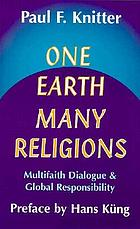 One earth, many religions : multifaith dialogue and global responsibility