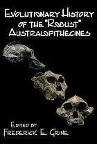"Evolutionary history of the ""robust"" australopithecines"