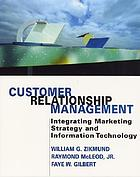 Customer relationship management : integrating marketing strategy and information technology