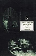 Felicia Hemans : selected poems, prose and letters