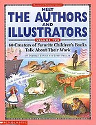 Meet the authors and illustrators, volume 2 : 60 creators of favorite children's books talk about their work