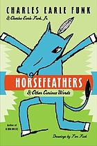 Horsefeathers, and other curious words