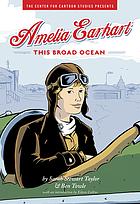 Amelia Earhart : this broad ocean