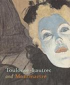 Toulouse-Lautrec and Montmartre