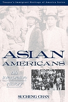Asian Americans : an interpretive history