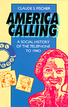 America calling : a social history of the telephone to 1940