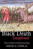 The black death transformed : disease and culture in early Renaissance Europe