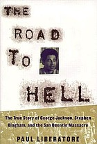 The road to hell : the true story of George Jackson, Stephen Bingham, and the San Quentin Massacre