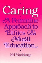 Caring, a feminine approach to ethics & moral education