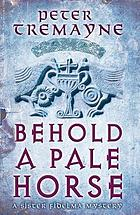 Behold a pale horse : a mystery of ancient Ireland