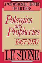 Polemics and prophecies, 1967-1970