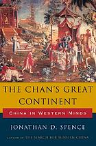 The Chan's great continent : China in western minds