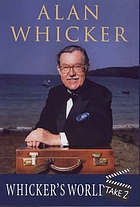 Whicker's world - take two!