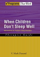When children don't sleep well : interventions for pediatric sleep disorders : therapist guide