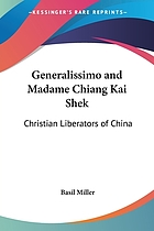 Generalissimo and Madame Chiang Kai-shek : Christian liberators of China
