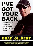 I've got your back : coaching top performers from center court to the corner office