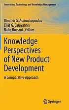 Knowledge perspectives of new product development : a comparative approach