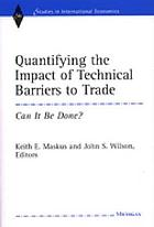 Quantifying the impact of technical barriers to trade : can it be done?