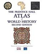 The Prentice Hall atlas of world history