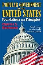 Popular government in the United States : foundations and principles