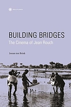 Building bridges : the cinema of Jean Rouch
