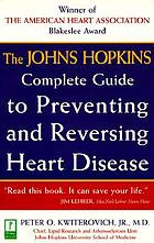 The Johns Hopkins complete guide to preventing and reversing heart disease