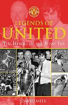 Legends of United : the heroes of the Busby era