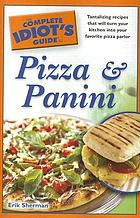 The complete idiot's guide to pizza and panini