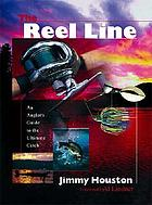 The reel line : an angler's guide to the ultimate catch