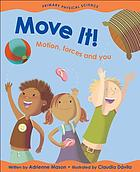 Move it! : motion, forces and you