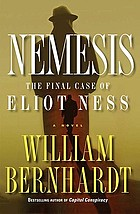 Nemesis : the final case of Eliot Ness : a novel