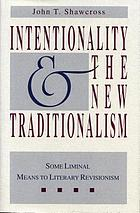 Intentionality and the new traditionalism : some liminal means to literary revisionism