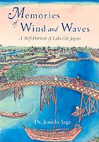 Memories of wind and waves : a self-portrait of lakeside JapanMemories of wind and waves : country life around a lake in Japan