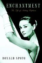 Enchantment : the life of Audrey Hepburn