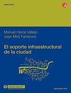 El soporte infraestructural de la ciudad